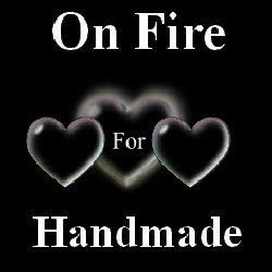 Are You On Fire for Handmade