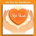 On Fire for Handmade Gift Guide