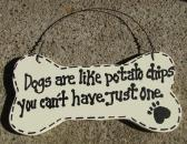 DB16   Dogs are like Potato Chips You cant have just one Dog Bone