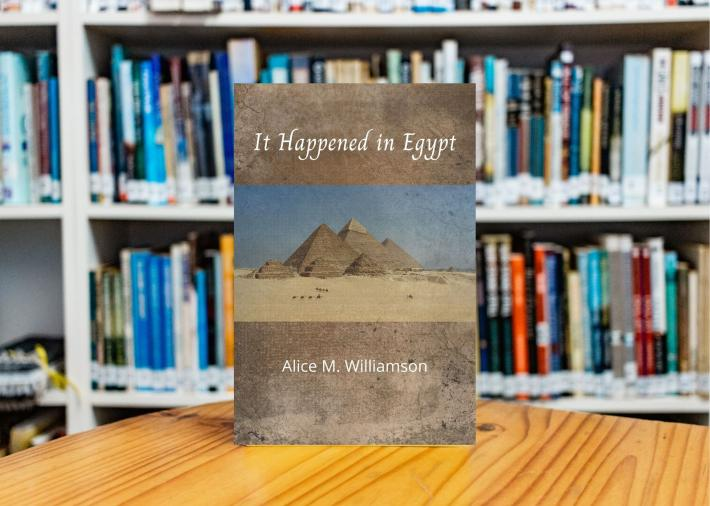 It Happened in Egypt by Alice Muriel Williamson