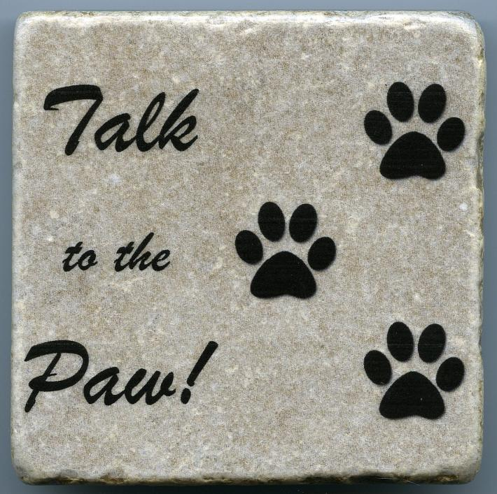 Talk to the Paw Natural Stone Tumbled Tile Unique Coaster Wall Art Paperweight