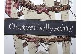 Quityerbellyachin wooden primitive sign
