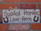 Spoiled Horses Live Here Reclaimed Wood Barn Sign White