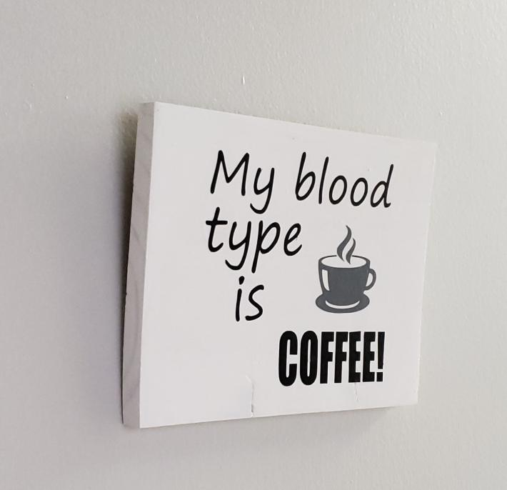My Blood Type is Coffee on Rustic Wood