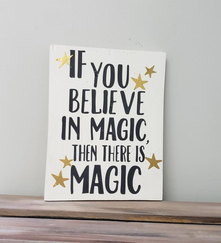 Believe in Magic on Rustic Wood White