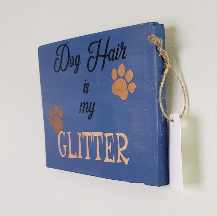 Dog Hair is My Glitter Horizontal