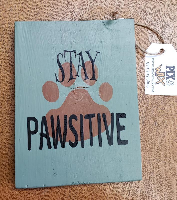 Stay Pawsitive on Wood