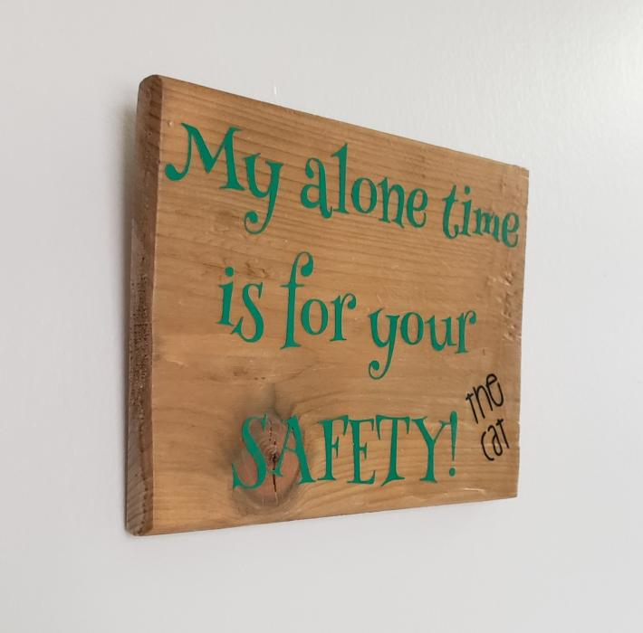 Your Safety Cat Sign on wood