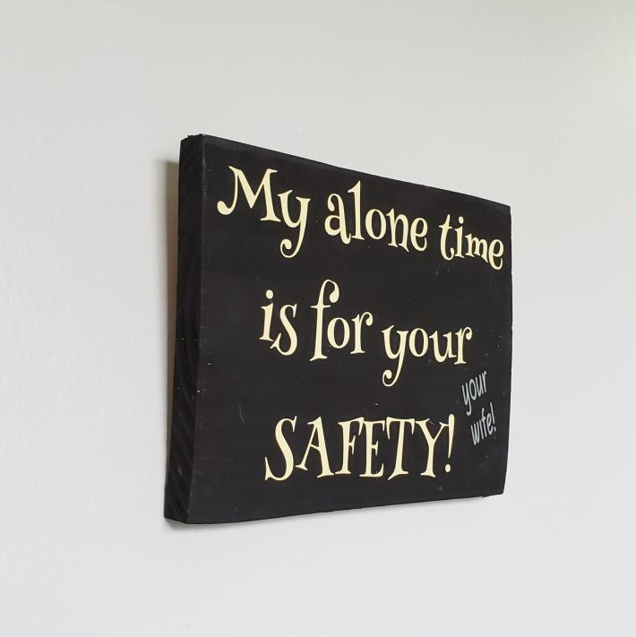For Your Safety Your Wife Sign on wood