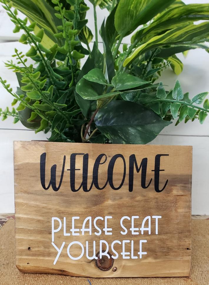 Welcome Please Seat Yourself Sign