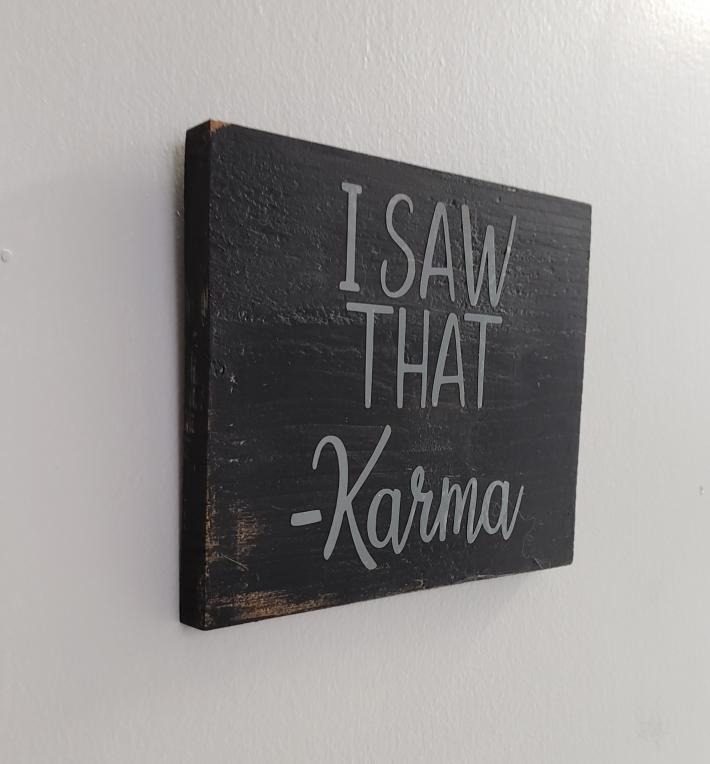 I saw that  KARMA