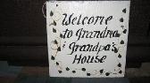 Grandma and Grandpas house welcome