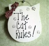 Cat sign  The cat rules sign