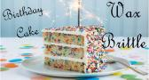 Birthday Cake wax brittle