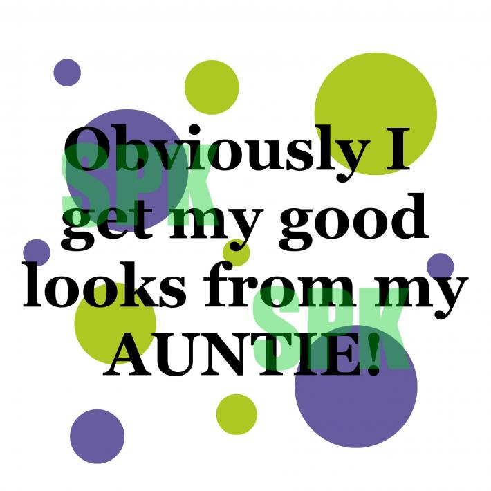 Obviously I get my Good Looks from My Auntie Baby Onesie Toddler Tshirt Many Sizes Many Colors