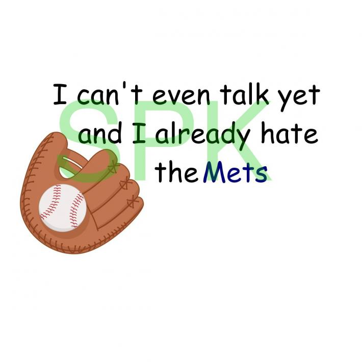 Funny Bodysuit I cant even talk yet and I already hate the Mets Free Shipping