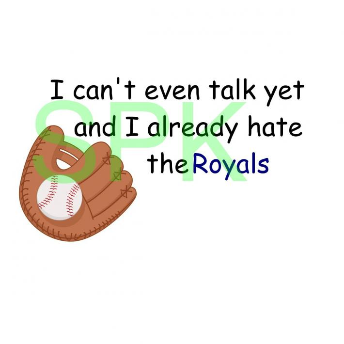 Funny Bodysuit I cant even talk yet and I already hate the Royals Free Shipping