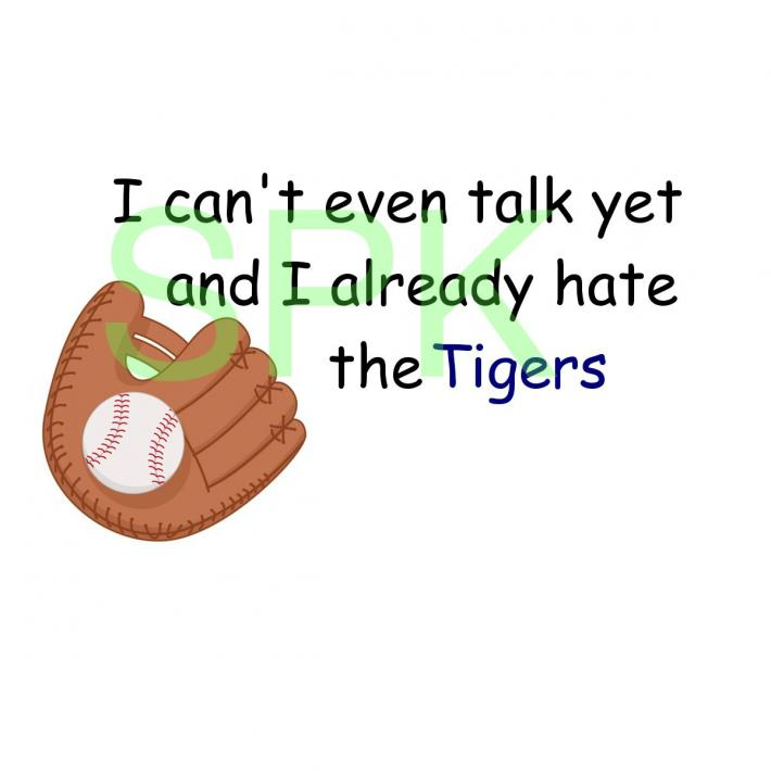 Funny Bodysuit I cant even talk yet and I already hate the Tigers Free Shipping